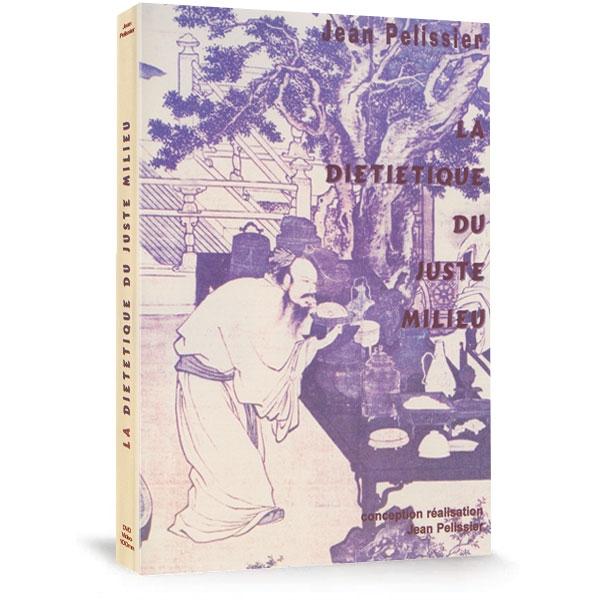 DVD la Diététique du Juste Milieu en Médecine Traditionnelle Chinoise, réalisé par Jean Pélissier.