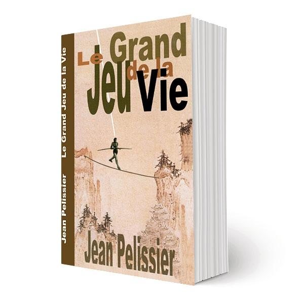 Livre le Grand Jeu de la Vie, écrit par Jean Pélissier.